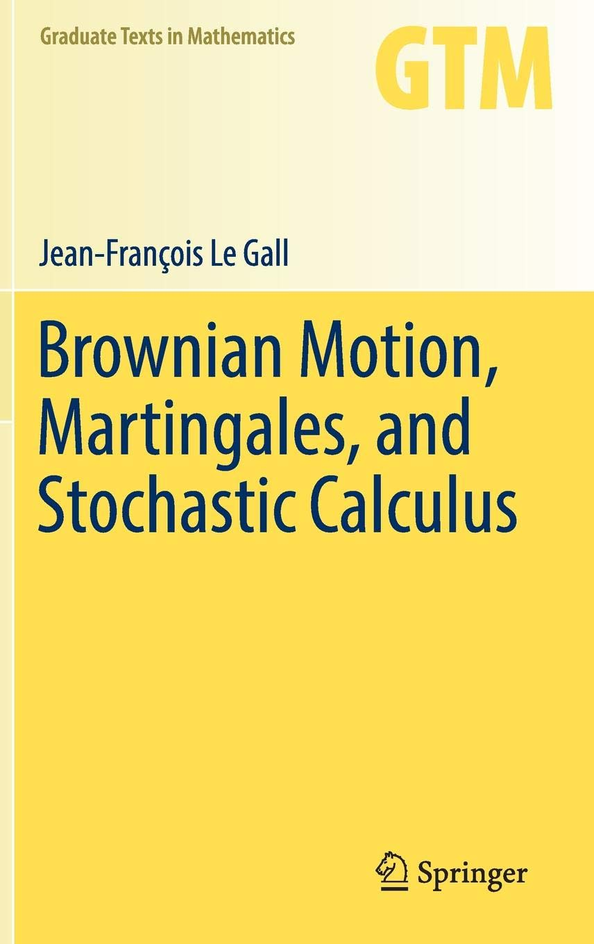 Brownian Motion Martingales And Stochastic Calculus  Graduate Texts In Mathematics  274  Band 274