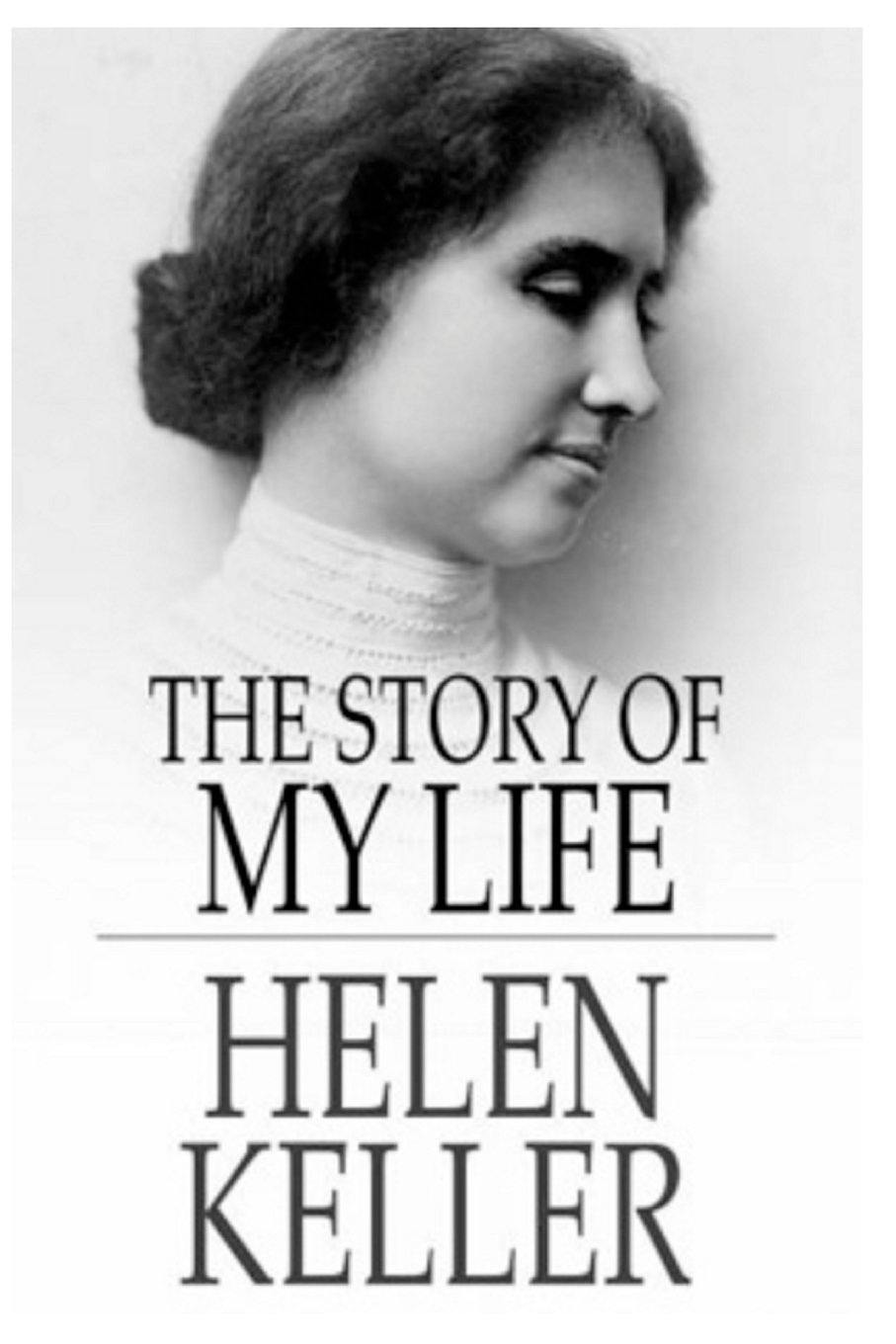 Helen Keller The Story Of My Life Helen Keller   Helen Keller The Story Of My Life Helen Keller   Amazoncom Books Help With Writing A Business Plan also Reflective Essay Thesis Statement Examples  Essay Examples For High School