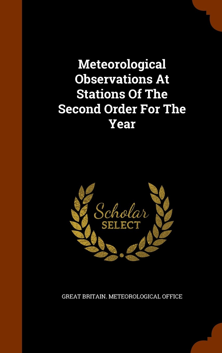 Meteorological Observations At Stations Of The Second Order For The Year pdf epub