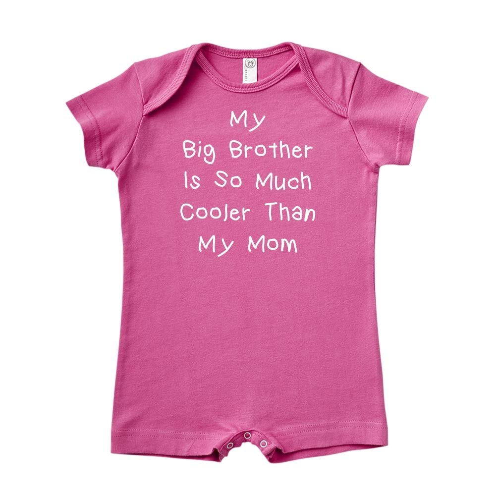 Baby Romper My Big Brother is So Much Cooler Than My Mom