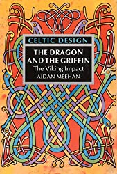 Celtic Design : The dragon and the griffin : The Viking Impact