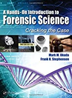 A Hands-On Introduction to Forensic Science: Cracking the Case Front Cover