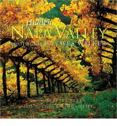 Download [ [ [ Hidden Napa Valley, Revised and Expanded Edition [ HIDDEN NAPA VALLEY, REVISED AND EXPANDED EDITION ] By Walker, Wes ( Author )Apr-27-2010 Hardcover pdf