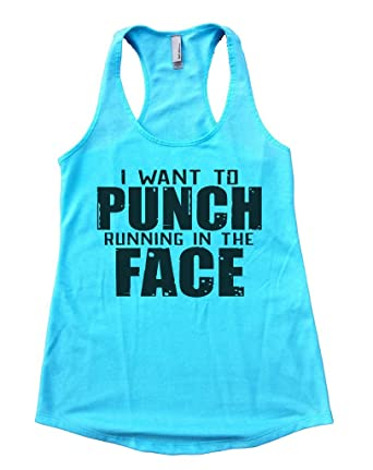 "6dccd4b47a119d Amazon.com  Womens ""I Want To Punch Running In The Face"" Marathon ..."