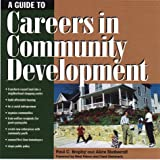 A Guide to Careers in Community Development, Alice Shabecoff and Paul Brophy, 1559637501