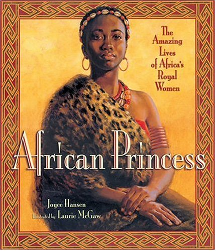 African Princess : The Amazing Lives of Africa's Royal Women -