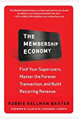 The Membership Economy: Find Your Super Users, Master the Forever Transaction, and Build Recurring Revenue Hardcover