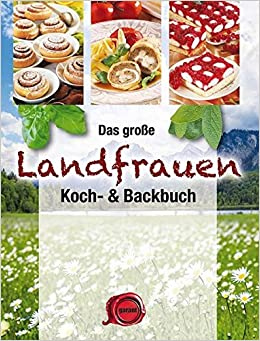 Koch- & backbücher  Das große Landfrauen Koch- & Backbuch: Amazon.de: -: Bücher