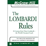 The Lombardi Rules: 26 Lessons from Vince Lombardi--The World's Greatest Coach (The McGraw-Hill Professional Education Series