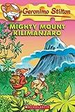 Mighty Mount Kilimanjaro (Geronimo Stilton, No. 41)