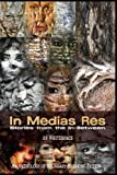 img - for In Medias Res: Stories from the In-Between book / textbook / text book