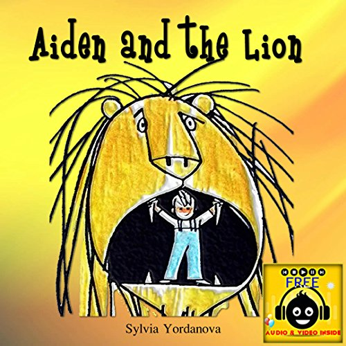 Aiden and the Lion: Very big and scary adventure - An Illustrated book for kids age 5 to 7