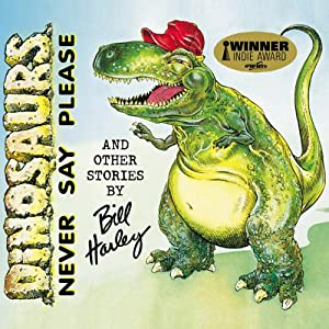 Dinosaurs Never Say Please and Other Stories Performance