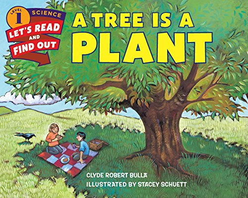 A Tree Is a Plant (Let's-Read-and-Find-Out Science 1)