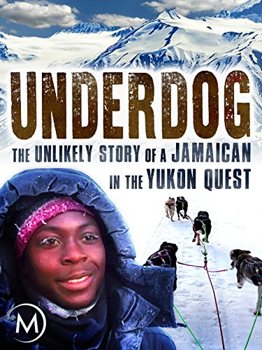 Underdog: The Unlikely Story of a Jamaican in the Yukon Quest ()