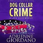 Dog Collar Crime : A Lucie Rizzo Adventure, Book 1 | Adrienne Giordano