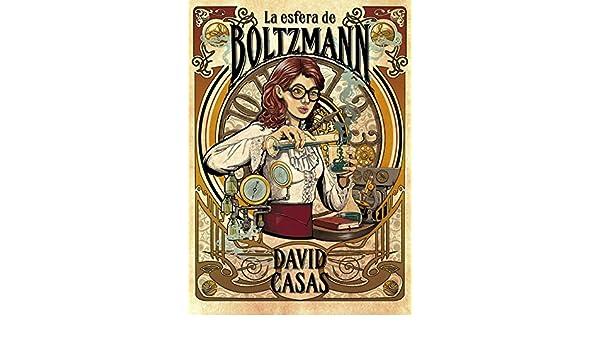 Amazon.com: La esfera de Boltzmann (Spanish Edition) eBook: David Casas, Ana Belén Vázquez Ostos, Sonia Hervás Millán: Kindle Store