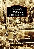 Seattle s Ravenna Neighborhood (WA) (Images of America)