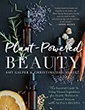 natural beauty care - Plant-Powered Beauty: The Essential Guide to Using Natural Ingredients for Health, Wellness, and Personal Skincare (with 50-plus Recipes)