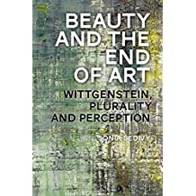 Beauty and the End of Art: Wittgenstein, Plurality and Perception