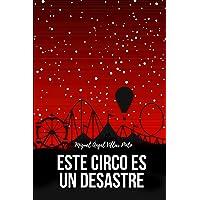 Este circo es un desastre (Infantil (a partir de 8 años)) (Spanish Edition)
