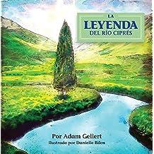 La Leyenda del Rio Cipres (Spanish Edition)