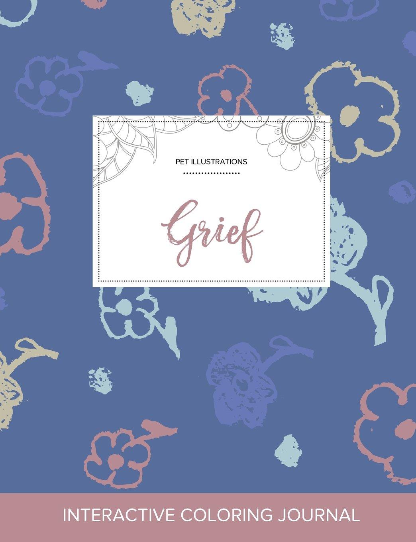 Download Adult Coloring Journal: Grief (Pet Illustrations, Simple Flowers) ebook