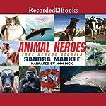 Animal Heroes: True Rescue Stories | Sandra Markle