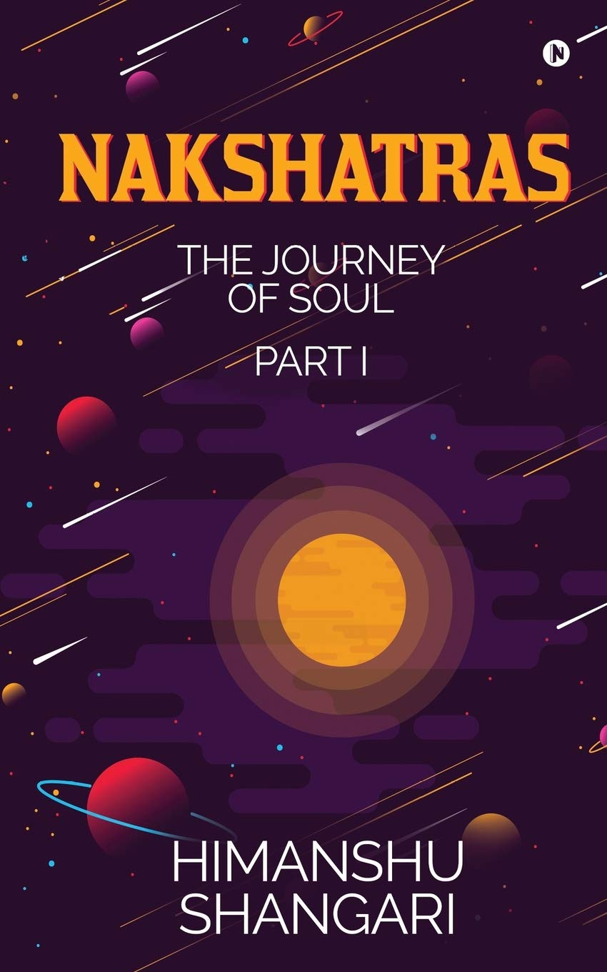 Nakshatras Part 1 The Journey Of Soul Amazon In Himanshu Shangari Books