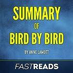 Summary of Bird by Bird: by Anne Lamott | Includes Key Takeaways & Analysis | FastReads