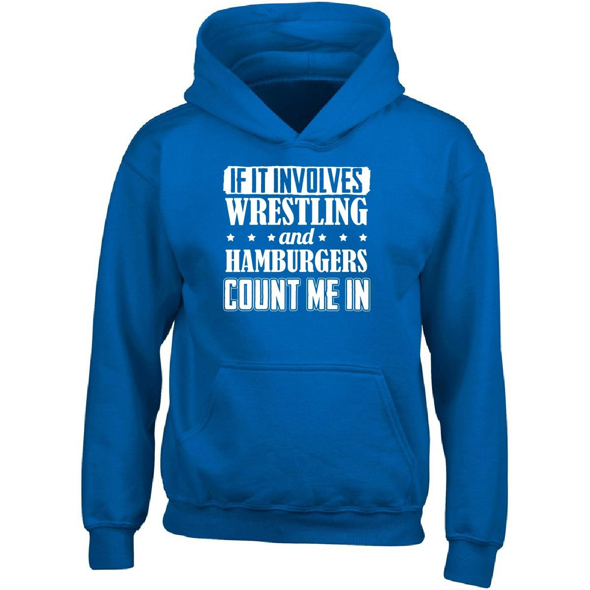 If It Involves Wrestling And Hamburgers Count Me In - Adult Hoodie L Royal