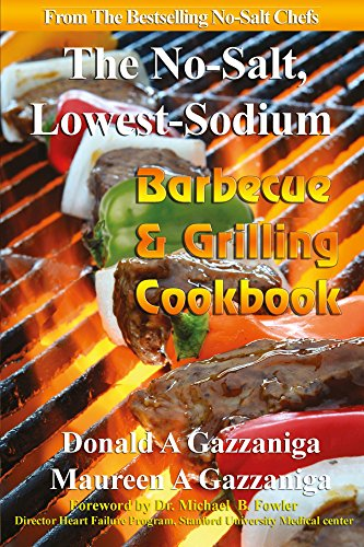 No-Salt, Lowest-Sodium Barbecue & Grilling Cookbook (No Salt, Lowest Sodium 6) by Donald Gazzaniga