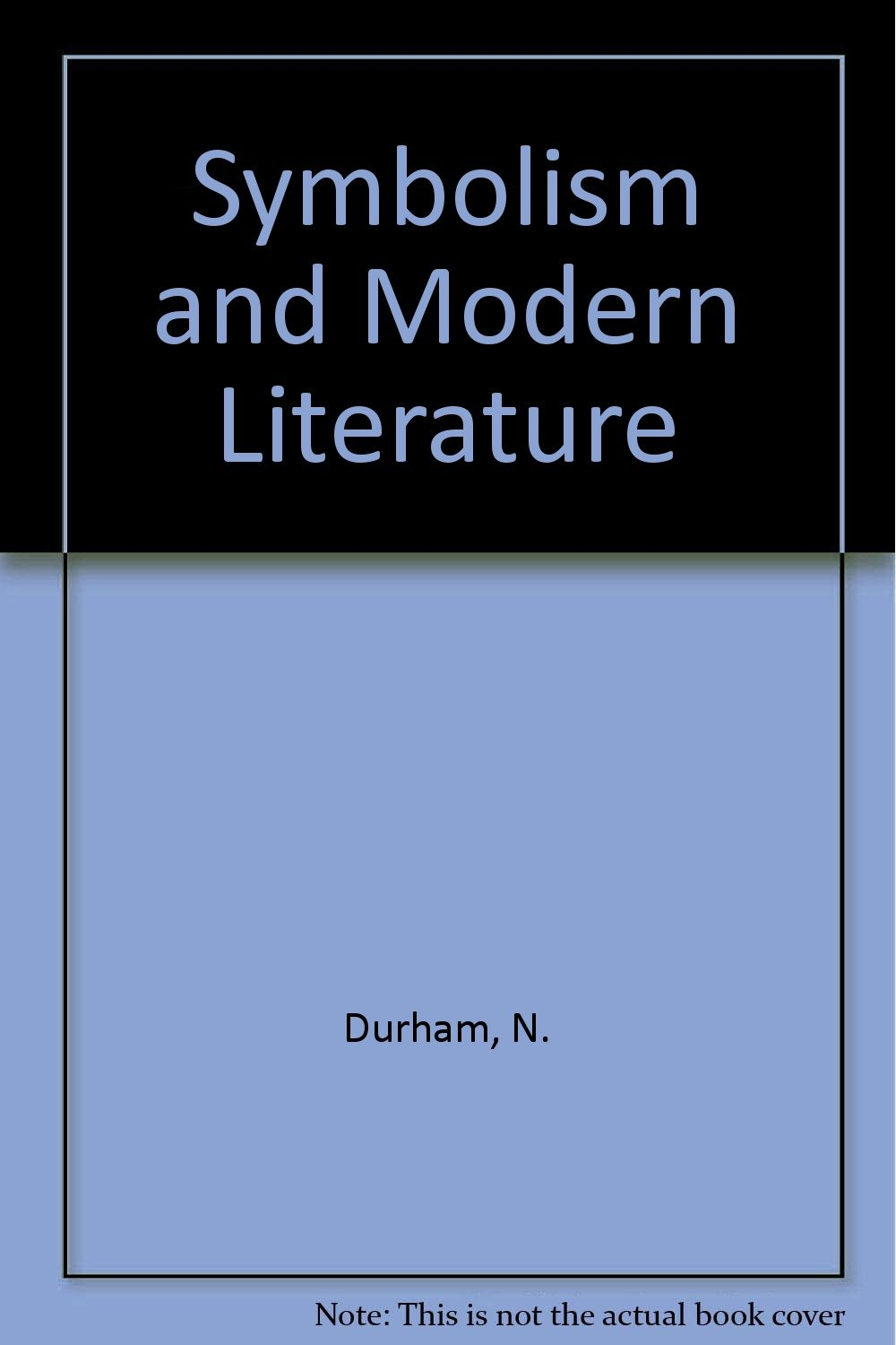 Amazon Symbolism And Modern Literature Studies In Honor Of