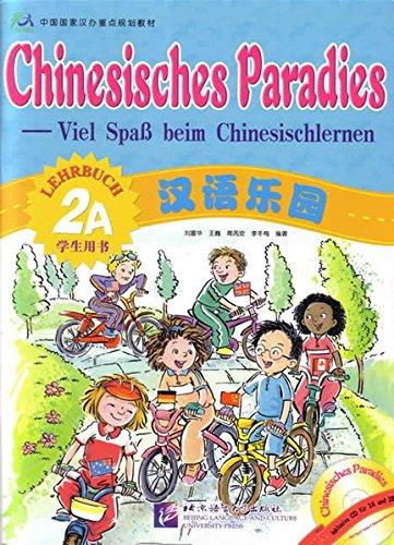 Chinesisches Paradies Vol. 2A - Lehrbuch (German and Chinese Edition) Chinesisches Paradies Vol. 2A - Lehrbuch (German and Chinese Edition)