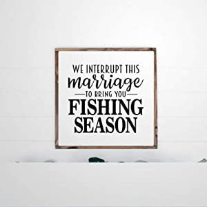 DONL9BAUER Framed Wooden Sign We Interrupt This Marriage for Fishing Season Wall Hanging Farmhouse Home Decor Wall Art for Living Room
