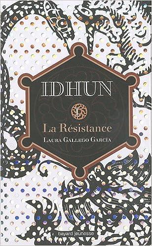 Télécharger des livres pour allumer le feu Idhun t1 - la resistance by Laura Gallego-Garcia PDF DJVU