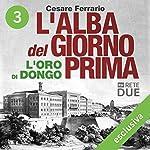 L'alba del giorno prima 3: L'oro di Dongo   Cesare Ferrario