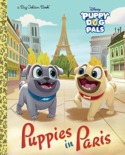 Puppies in Paris (Disney Junior: Puppy Dog Pals) (Big Golden Book)