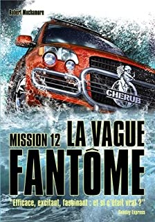 Cherub mission 12 : La vague fantôme, Muchamore, Robert