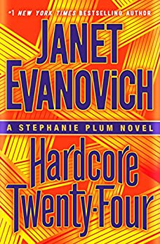 Hardcore Twenty-Four (Stephanie Plum Book 24) by [Evanovich, Janet]