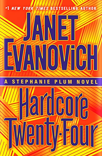 Hardcore Twenty-Four: A Stephanie Plum Novel ()