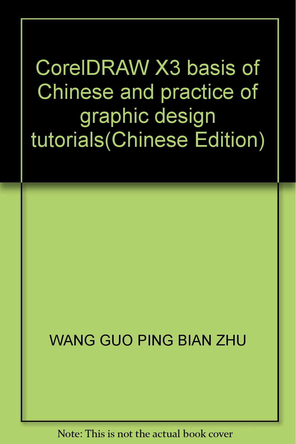 Coreldraw X3 Basis Of Chinese And Practice Of Graphic Design