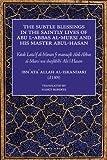 Subtle Blessings in the Saintly Lives of Abu Al-Abbas Al-Mur: Al-Abbas Al-Mursi and His Master Abu Al-Hasan Al-Shadhili Al-Lata'If Al-Minan