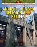 img - for Ancient Chinese Religion and Beliefs (Spotlight on the Rise and Fall of Ancient Civilizations) book / textbook / text book