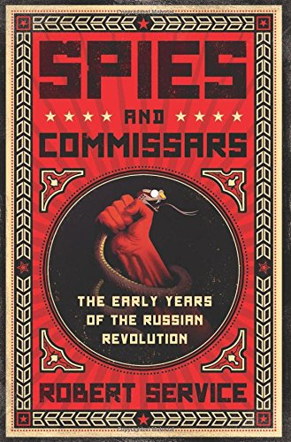 Download Spies and Commissars: The Early Years of the Russian Revolution pdf epub