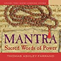 Mantra: Sacred Words of Power Speech by Thomas Ashley-Farrand Narrated by Thomas Ashley-Farrand
