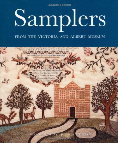 Victoria Sampler - Samplers: From the Victoria & Albert Museum (1st Edition)