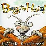 Bugs in My Hair | David Shannon