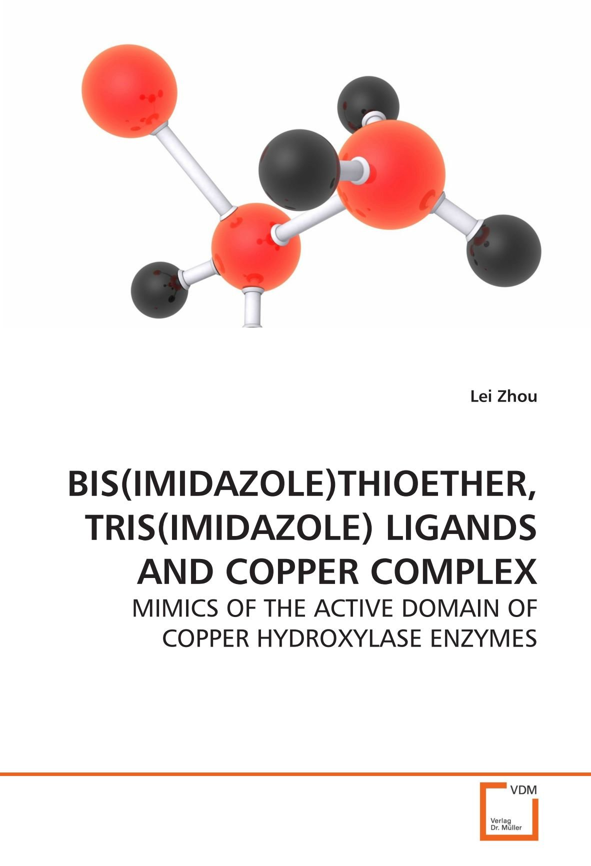 Read Online BIS(IMIDAZOLE)THIOETHER, TRIS(IMIDAZOLE) LIGANDS AND COPPER COMPLEX: MIMICS OF THE ACTIVE DOMAIN OF COPPER HYDROXYLASE ENZYMES PDF