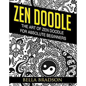 Zen doodle: The Art of Zen doodle for Absolute Beginners(Sketching,Doodling,Pictures,Zen Doodle,masterpiece,painting,acrylic painting,oil painting,pencil drawing,creative)